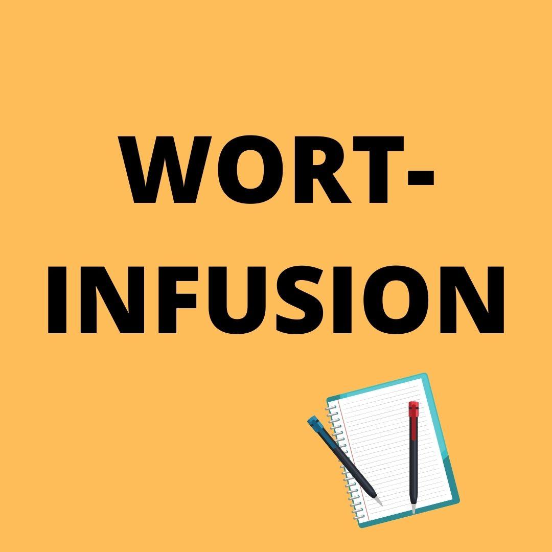Wort-Infusion
